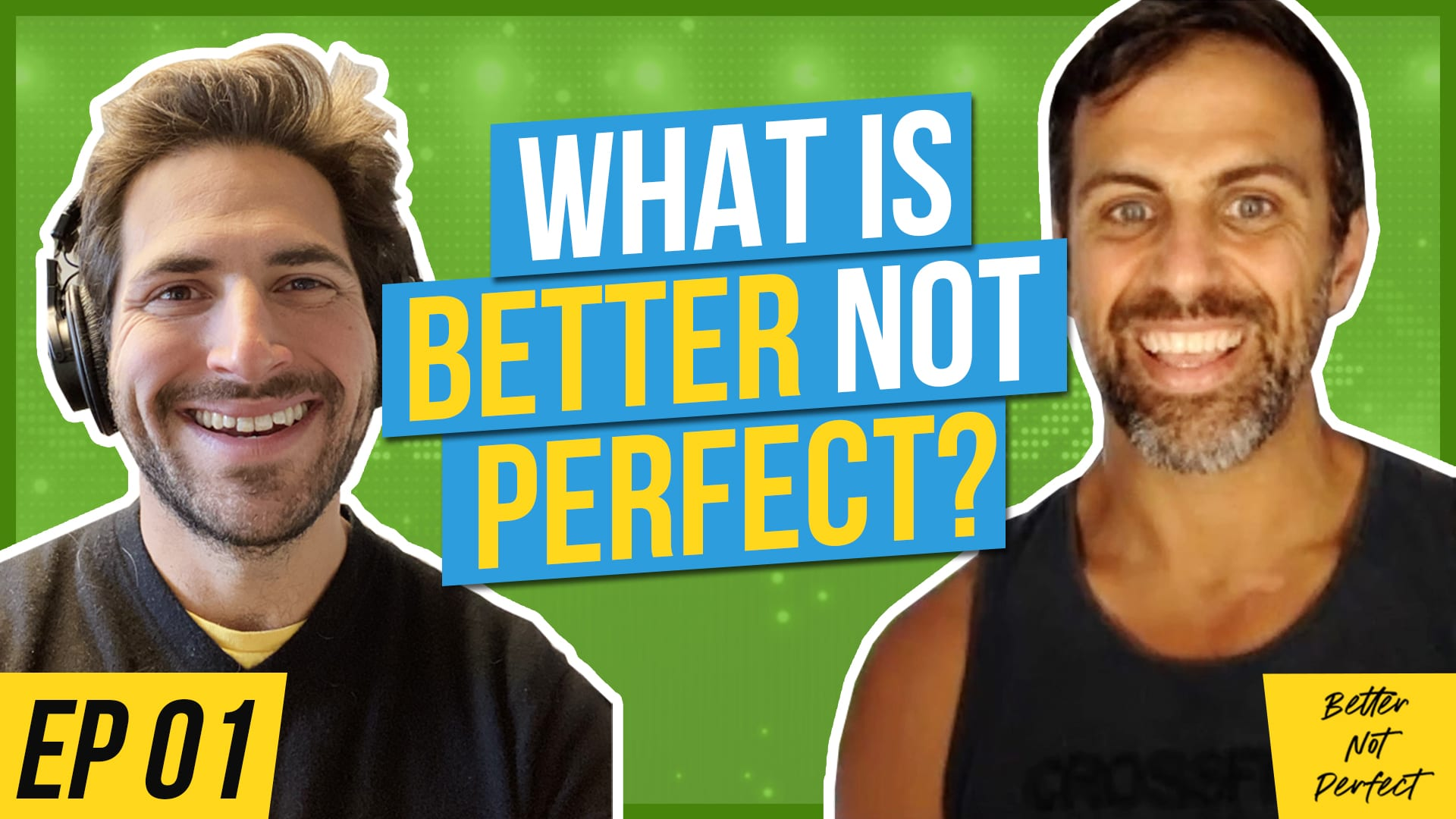 What is Better Not Perfect video thumbnail with pic of Joey and Dan